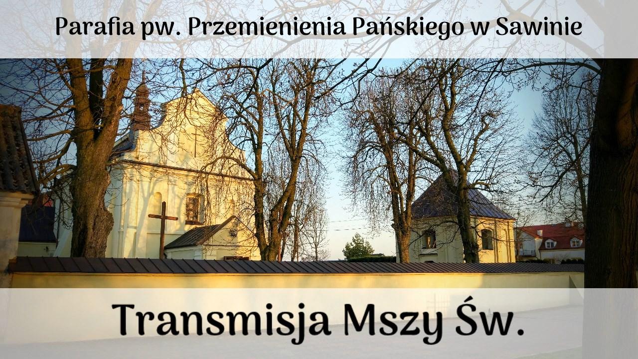 Transmisje Mszy Świętych w Sawinie